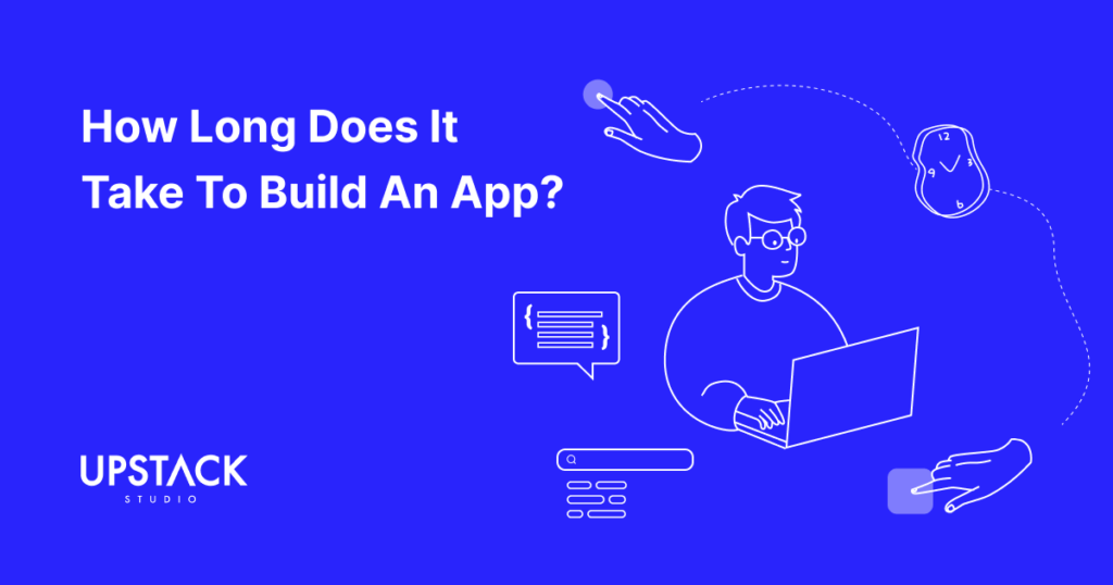 How long does it take to develop an app?